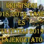 Érettségi vizsgák 2018/2019. Tanév és Felvételi Tájékoztató 2019. – 2018.12.01.