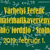 Várhelyi Ferenc matematikaverseny döntő forduló – Szolnok, 2019. február 1.